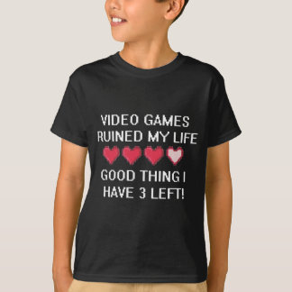 Video Games Ruined My Life Style 1 T-Shirt