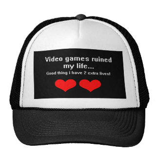 Video Games ruined my life... Trucker Hats