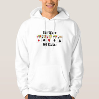 Video Poker Hoodie :Go Figure No Kcker