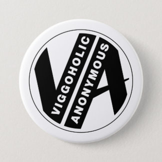Viggoholic Anonymous black/white 7.5 Cm Round Badge