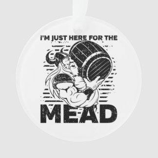 Viking I'm Just Here for the Mead Ornament
