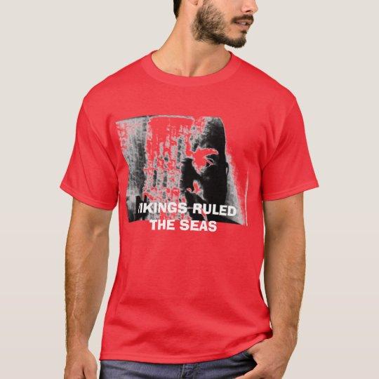 VIKINGS RULED THE SEAS T-Shirt