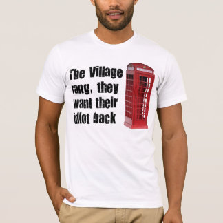 village idiot T-Shirt