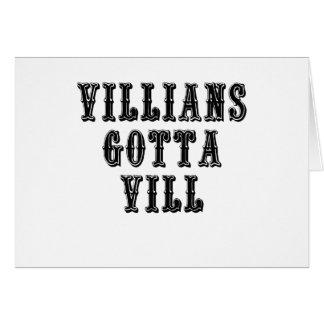 Villians Gotta Vill Greeting Card