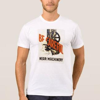 Vintage Be Careful Near Machinery WPA Poster T-Shirt
