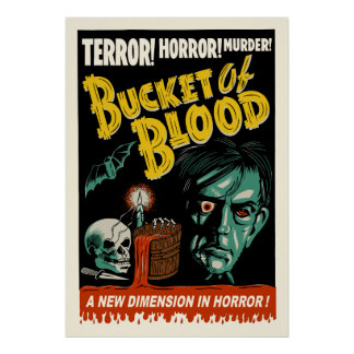 Vintage Bucket of Blood Spook Show Poster Posters