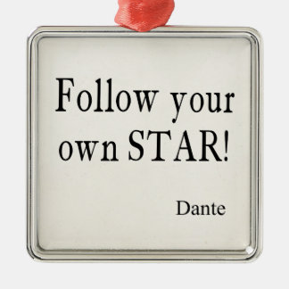Vintage Dante Quotes Follow Your Own Star Quote Silver-Colored Square Decoration