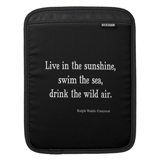 Vintage Emerson Live in Sunshine Quote Sleeves For iPads