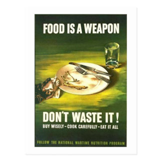 Vintage Food is A Weapon, Don't Waste it! Wartime  Postcard