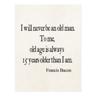 Vintage Francis Bacon Never Be Old Age Quote Postcard