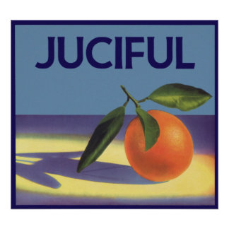 Vintage Fruit Crate Label Art, Juciful Oranges Posters