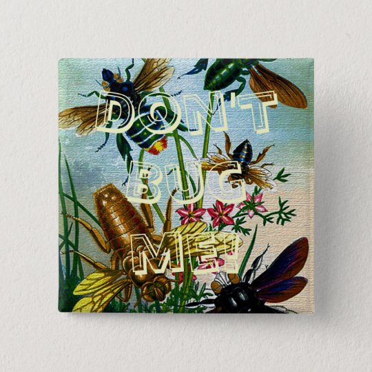 Vintage Funny Don't Bug Me Honey Bees 15 Cm Square Badge