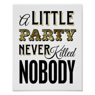 Vintage Gold A LITTLE PARTY NEVER KILLED NOBODY Poster