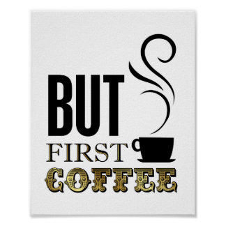 Vintage Gold BUT FIRST COFFEE Sign Print