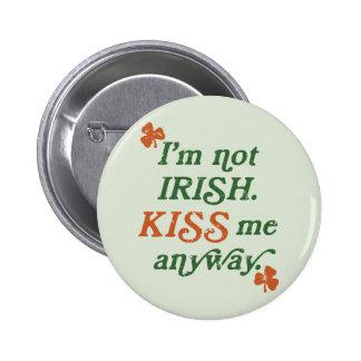 Vintage I'm not Irish Kiss Me Anyway 6 Cm Round Badge