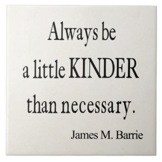 Vintage James Barrie Kinder than Necessary Quote Large Square Tile