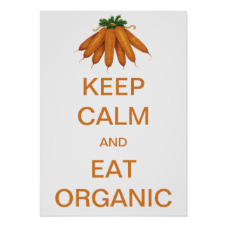 Vintage Keep Calm and Eat Organic Carrots Poster
