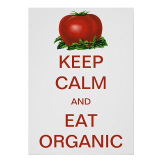 Vintage Keep Calm and Eat Organic Tomato Poster