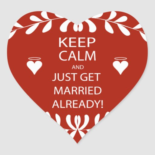 Vintage KEEP CALM  GET MARRIED Already Heart Stickers
