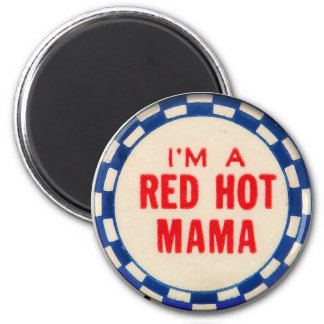 Vintage Kitsch Gag Button I'm A Red Hot Mama 6 Cm Round Magnet
