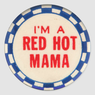 Vintage Kitsch Gag Button I'm A Red Hot Mama Classic Round Sticker