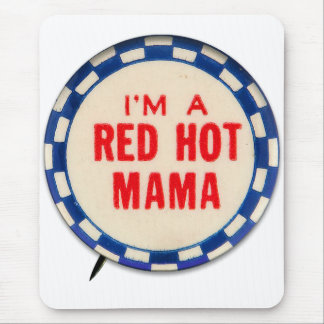 Vintage Kitsch Gag Button I'm A Red Hot Mama Mouse Pad