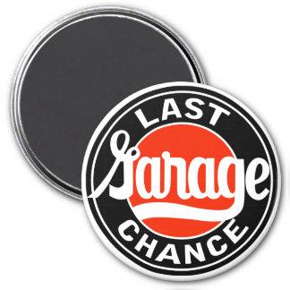 Vintage Last Garage Chance sign Refrigerator Magnets