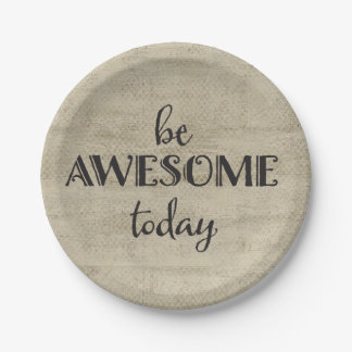 Vintage look Be Awesome Today 7 Inch Paper Plate