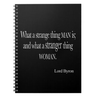 Vintage Lord Byron Strange Thing Man Woman Quote Spiral Notebook