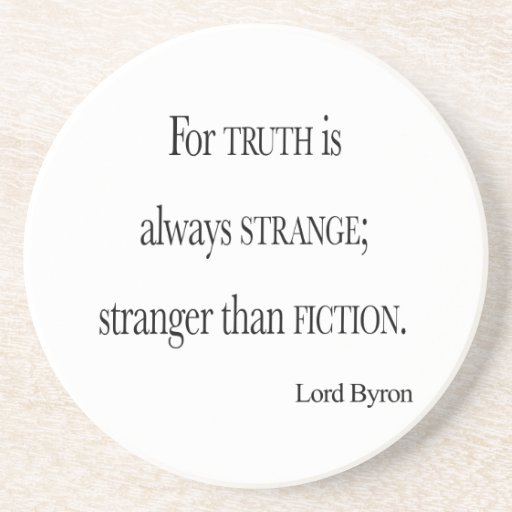 Vintage Lord Byron Stranger than Fiction Quote Drink Coasters