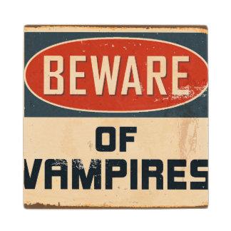 Vintage Metal Sign - Beware Of Vampires Wood Coaster