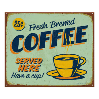 Vintage metal sign - Fresh Brewed Coffee Poster