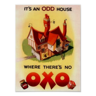 Vintage OXO Ad - It's And Odd House Where There's  Poster