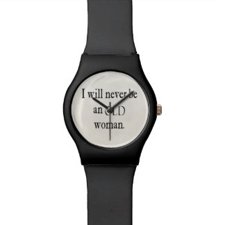 Vintage Quotes I Will Never Be An Old Woman Quote Watch