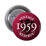 Vintage Reserve 1959 Pinback Button