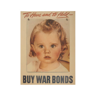 Vintage To have and to hold! Buy War bonds 1944 Wood Poster
