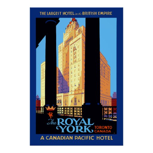 Vintage Travel Royal York Hotel Toronto Canada Poster