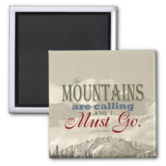 Vintage Typography The mountains are calling; Muir Square Magnet