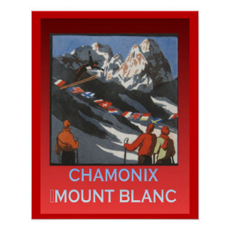 Vintage Winter sports, France Chamonix Mount Blanc Poster