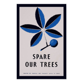 Vintage WPA - Spare Our Trees   Poster