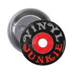Vinyl Junkie 6 Cm Round Badge
