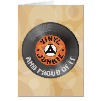 Vinyl Junkie - And Proud of It Greeting Card