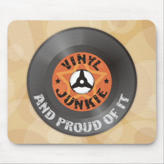 Vinyl Junkie - And Proud of It Mouse Pad