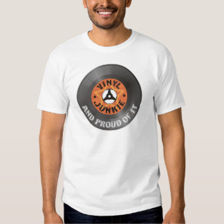 Vinyl Junkie - And Proud of It Shirt