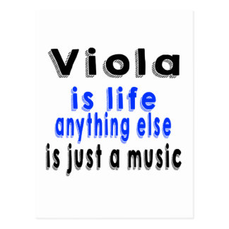 Viola is life anything else is just a Music Postcard