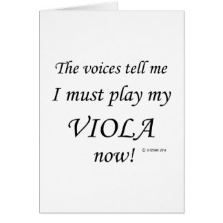 Viola Voices Say Must Play Greeting Card