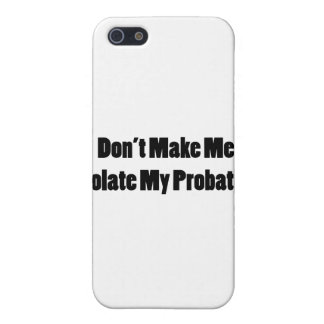 Violate My Probation iPhone 5/5S Cover