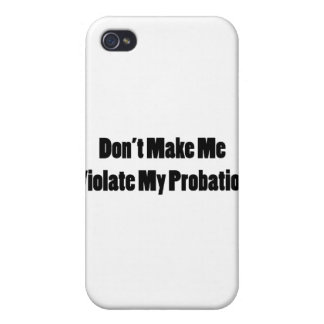 Violate My Probation iPhone 4 Cover