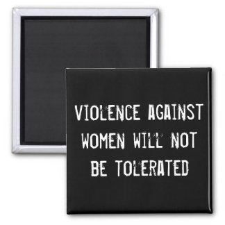 violence against women will not be tolerated square magnet