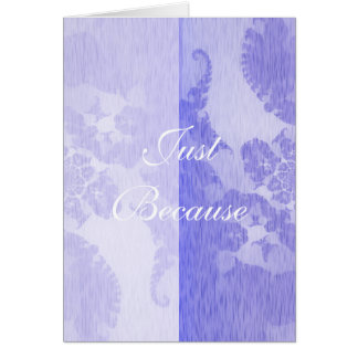 Violet Sentiments Just Because Greeting Card
